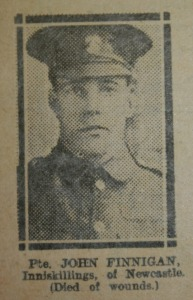 John Finnigan (Finnegan) C Company 11th Battalion Royal Inniskilling Fusiliers. Wounded 1 July 1916 near Thiepval. DIed 10 July 1916 on Hospital ship returning to ENgland. Buried in Elswick Cemetery Newcastle upon Tyne Northumberland.