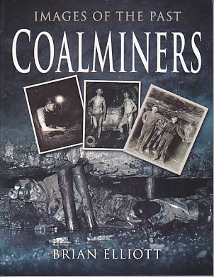 Coalminers-Images of the Past
